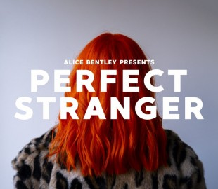 PREMIERE: Alice Bentley 'Perfect Stranger'
