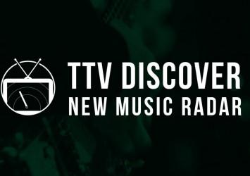 TTV DISCOVER: New Music Radar 074