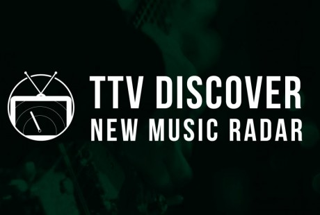TTV DISCOVER: New Music Radar 081