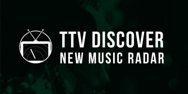 TTV DISCOVER: New Music Radar 082