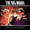 The Big Moon 'Love In The 4th Dimension'