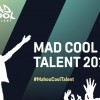 Mad Cool Talent UK competition for 2019 now open