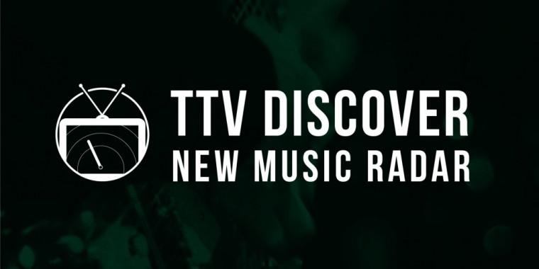 TTV DISCOVER: New Music Radar 079