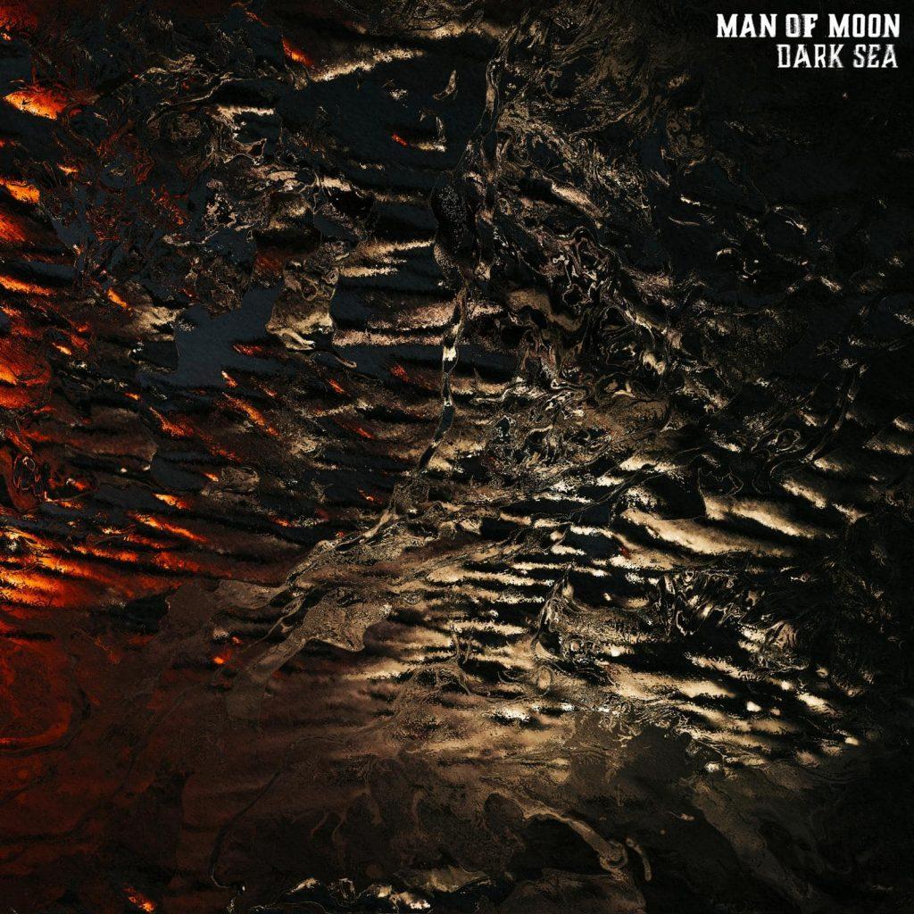 Man of Moon 'Dark Sea'